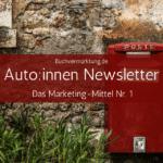 Newsletter – das Buchmarketingmittel Nummer eins