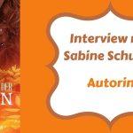Autoreninterview mit Sabine Schulter