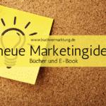 7 neue Marketingideen für Bücher und E-Books